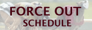 Force Out Schedule